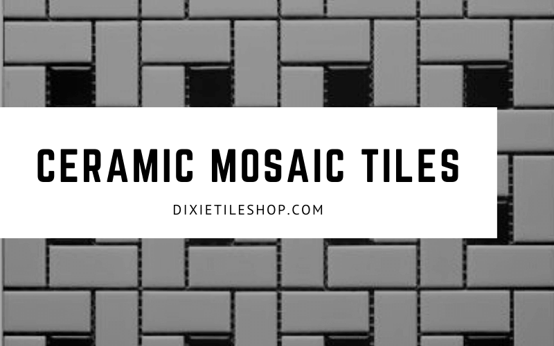 Reasons to Use Ceramic Mosaic Tiles in Your Home